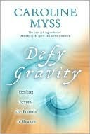 Defy Gravity Caroline Myss