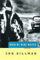 When We Were Wolves: Stories  by  Jon Billman