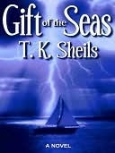 Gift of the Seas T.K. Sheils