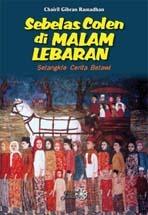 Sebelas Colen di Malam Lebaran: Setangkle Cerita Betawi Chairil Gibran Ramadhan