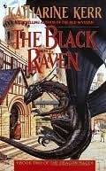 The Black Raven (Dragon Mage, #2)  by  Katharine Kerr