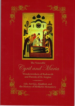 The Venerable Cyril and Maria, Wonderworkers of Radonezh and Parents of St. Sergius Isaac E. Lambertsen