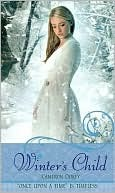 Winters Child: A Retelling of The Snow Queen (Once Upon a Time)  by  Cameron Dokey