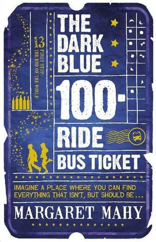 The Dark Blue 100-Ride Bus Ticket  by  Margaret Mahy