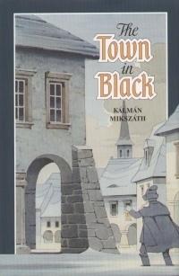 The Town in Black Kálmán Mikszáth