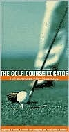 The Golf Course Locator for Business Professionals Aspatore Books