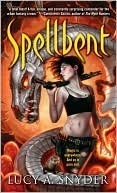 Spellbent Lucy A. Snyder
