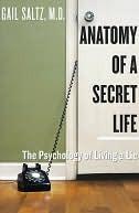 Anatomy of a Secret Life Anatomy of a Secret Life Anatomy of a Secret Life  by  Gail Saltz