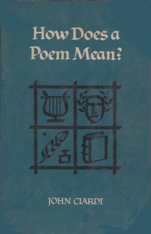 How Does A Poem Mean? John Ciardi