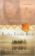 Kathy Little Bird (Mrs. Mike, #3) Benedict Freedman