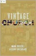 Vintage Church Mark Driscoll