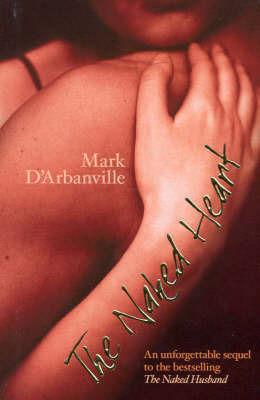 The Naked Heart Mark DArbanville
