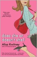 Does She or Doesnt She?  by  Alisa Kwitney