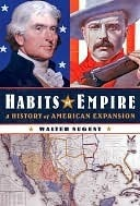 Habits of Empire Habits of Empire Habits of Empire  by  Walter Nugent