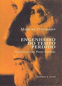 Marcel Duchamp: Engenheiro do Tempo Perdido  by  Pierre Cabanne
