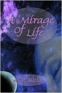 A Mirage of Life A. Wold