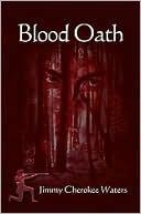 Blood Oath  by  Jimmy Cherokee Waters