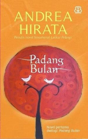 Padang Bulan  by  Andrea Hirata