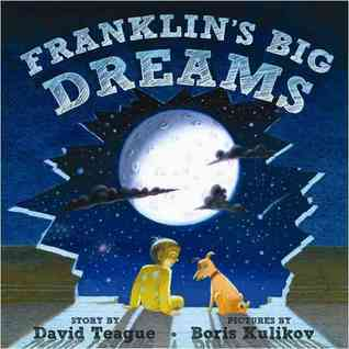 Franklins Big Dreams  by  David Teague