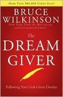 Dream Giver  by  Bruce H. Wilkinson