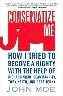 Conservatize Me  by  John Moe
