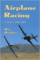 Airplane Racing: A History, 1909-2008 Don Berliner