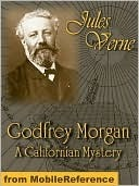 Godfrey Morgan - A Californian Mystery  by  Jules Verne