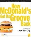 How McDonalds Got Its Groove Back New Word City