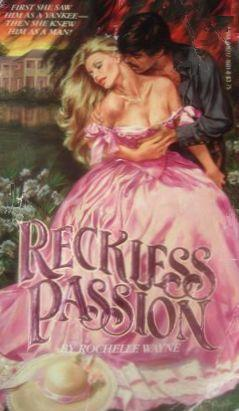 Reckless Passion  by  Rochelle Wayne