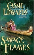 Savage Flames  by  Cassie Edwards