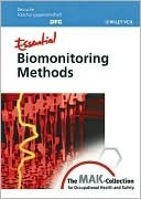Essential Biomonitoring Methods: From the Mak-Collection for Occupational Health and Safety  by  Jürgen Angerer