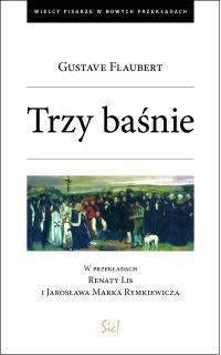 Trzy baśnie  by  Gustave Flaubert