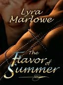The Flavor of Summer  by  Lyra Marlowe