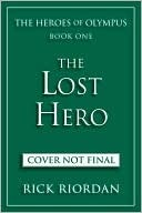 The Lost Hero (The Heroes of Olympus, #1)  by  Rick Riordan