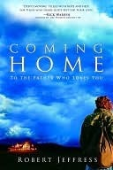 Coming Home: To the Father Who Loves You  by  Robert Jeffress