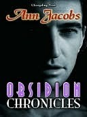 Obsidion Chronicles  by  Ann Jacobs
