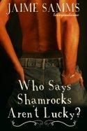 Who Says Shamrocks Arent Lucky? (Ian & David #1)  by  Jaime Samms