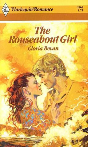 The Rouseabout Girl (Harlequin Romance, #2563)  by  Gloria Bevan