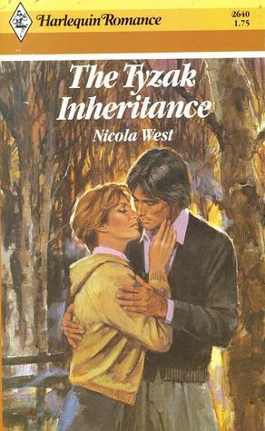 The Tyzak Inheritance (Harlequin Romance #2640)  by  Nicola West