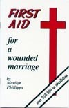 First Aid for a Wounded Marriage Marilyn Phillipps