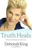 Truth Heals  by  Deborah King