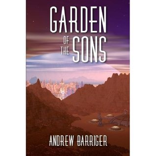 Garden of the Sons Andrew Barriger