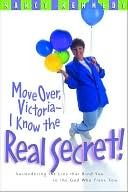 Move Over, Victoria--I Know the Real Secret: Surrendering the Lies That Bind You to the God Who Frees You  by  Nancy Kennedy