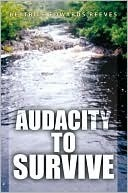 Audacity to Survive Beatrice Edwards Reeves