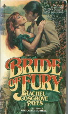 Bride of Fury  by  Rachel Cosgrove Payes