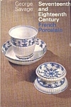 Seventeenth And Eighteenth Century French Porcelain  by  George Savage