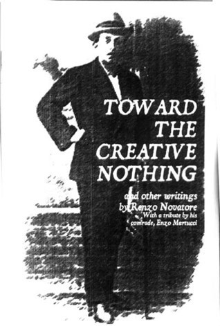 Toward the Creative Nothing and other writings  by  Renzo Novatore