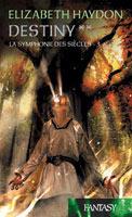 Destiny #2 (La symphonie des siècles, #6) Elizabeth Haydon