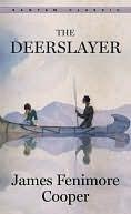 The Deerslayer the Deerslayer the Deerslayer James Fenimore Cooper