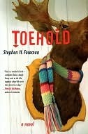 Toehold: A Novel  by  Stephen Foreman